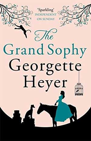 30 Essential Books About Love: The Grand Sophy by Georgette Heyer