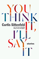 Discounted copies of You Think It, I'll Say It: Stories by Curtis Sittenfeld
