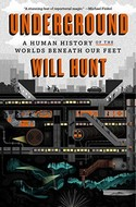 Discounted copies of Underground: A Human History of the Worlds Beneath Our Feet by Will Hunt