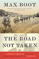 Discounted copies of The Road Not Taken: Edward Lansdale and the American Tragedy in Vietnam by Max Boot