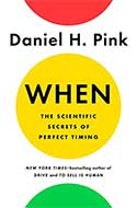 Discounted copies of When: The Scientific Secrets of Perfect Timing by Daniel H. Pink