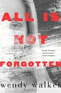 Discounted copies of All is Not Forgotten by Wendy Walker