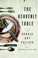 Discounted copies of The Heavenly Table by Donald Ray Pollock
