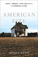 Discounted copies of American Fire: Love, Arson and Life in a Vanishing Land by Monica Hesse