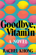 Discounted copies of Goodbye Vitamin by Rachel Khong