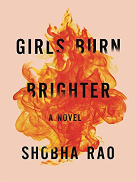 Discounted copies of Girls Burn Brighter by Shobha Rao
