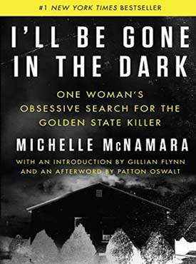 Discounted copies of I'll Be Gone in the Dark by Michelle McNamara