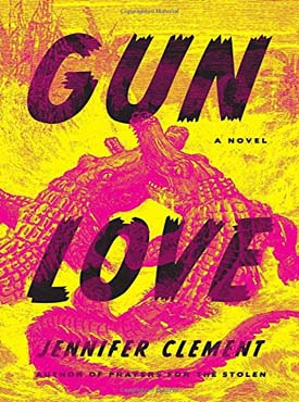Discounted copies of Gun Love by Jennifer Clement
