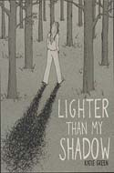 Discounted copies of Lighter Than My Shadow by Katie Green