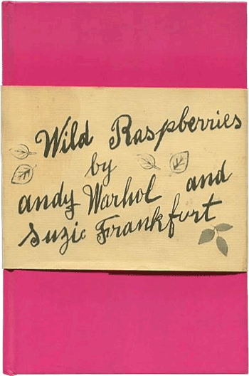 Wild Raspberries by Andy Warhol & Suzie Frankfurt