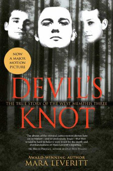 Devil's Knot: The True Story of the West Memphis Three by Mara Leveritt