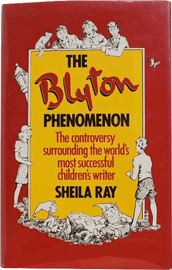 The Blyton Phenomenon by Sheila Ray