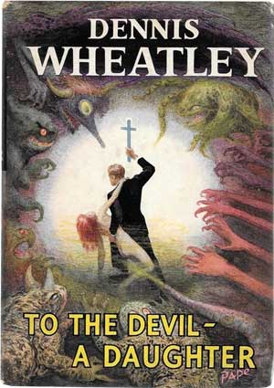 The the Devil - A Daughter by Dennis Wheatley
