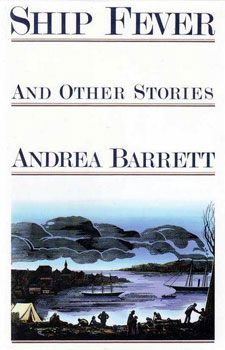 Ship Fever and Other Stories by Andrea Barrett