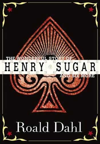 The Wonderful Story of Henry Sugar and Six More by Roald Dahl