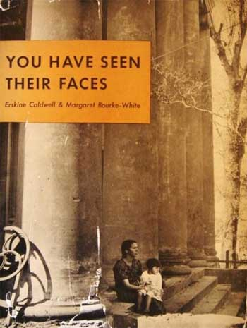 You have Seen Their Faces by Eskine Caldwell & Margaret Bourke-White