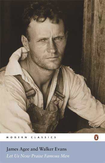 Now Let Us Praise Famous Men by Walker Evans & James Agee