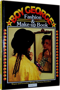 Boy George Fashion & Make-Up Book by Wayne Winder