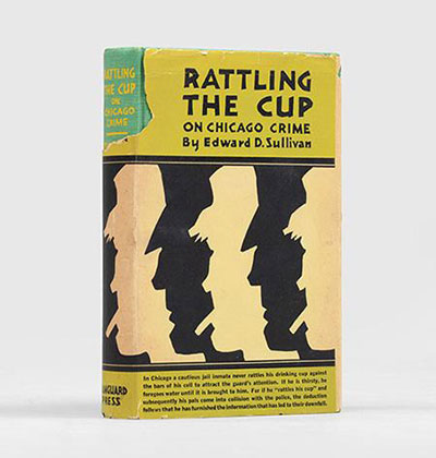 Rattling the Cup on Chicago Crime by Edward D. Sullivan