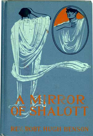A Mirror of Shalott by Robert Hugh Benson