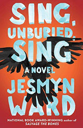 Sing, Unburied, Sing: A Novel by Jesmyn Ward