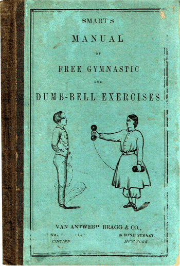 A Manual of Free Gymnastic and Dumb-Bell Exercises for the School-Room and Parlor