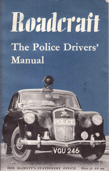 Roadcraft. The Police Drivers' Manual