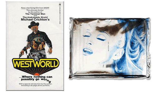 Westworld by Michael Crichton & Sex by Madonna
