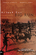 Beyond the Big Run by Charlie Schultz & Darrell Lewis