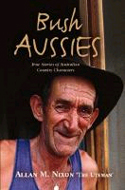 Bush Aussies by Allan M. Nixon