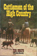 Cattlemen of the High Country by Tor Holth