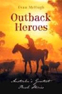 Outback Heroes: Australia's Greatest Bush Stories by Evan McHugh