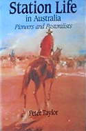 Station Life in Australia: Pioneers adn Pastoralists by Peter Taylor