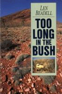 Too Long in the Bush by Len Beadall