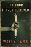 ISBN: 0061711799 THe Hour I First Believed by Wally Lamb