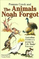 Possum Creek and The Animals Noah Forgot by A.B. 'Banjo' Paterson