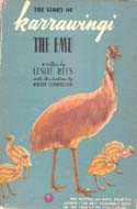 The Story of Karrawingi, The Emu by Leslie Rees