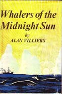 Whalers of the Midnight Sun by Alan Villiers