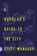 Discounted copies of A Burglar�s Guide to the City by Geoff Manaugh