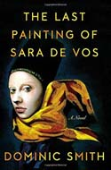 Discounted copies of The Last Painting of Sara de Vos by Dominic Smith