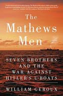 Discounted copies of The Mathews Men: Seven Brothers and the War Against Hitler�s U-boats by William Geroux