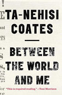 Discounted copies of Between the World and Me by Ta-Nehisi Coates
