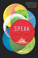 Discounted copies of Speak: A Novel by Louisa Hall