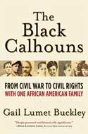 Discounted copies of The Black Calhouns: From Civil War to Civil Rights with One African American Family by Gail Lumet Buckley