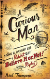 Discounted copies of A Curious Man by Neal Thompson