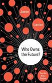 Discounted copies of Who Owns the Future? by Jaron Lanier