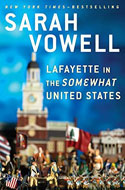 Discounted copies of Lafayette in the Somewhat United States by Sarah Vowell