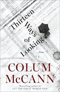 Discounted copies of Thirteen Ways of Looking: Fiction by Colum McCann