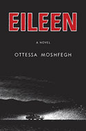 Discounted copies of Eileen: A Novel by Ottessa Moshfegh