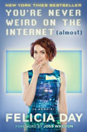 Discounted copies of You're Never the Weird on the Internet (almost) by Felicia Day